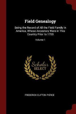 Field Genealogy by Frederick Clifton Pierce image