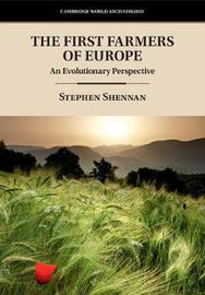 The First Farmers of Europe by Stephen Shennan