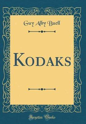 Kodaks (Classic Reprint) by Guy Alby Buell image