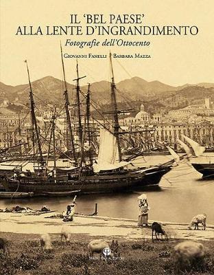 Il 'bel Paese' Alla Lente d'Ingrandimento by Giovanni Fanelli