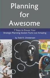 Planning for Awesome by Todd R Christensen image