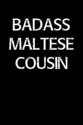 Badass Maltese Cousin by Standard Booklets