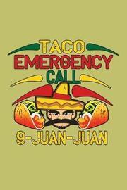 Taco Emergency Call 9 Juan Juan by Books by 3am Shopper image