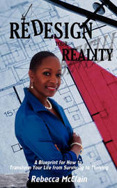 Redesign Your Reality: A Blueprint for How to Transform Your Life from Surviving to Thriving by Rebecca McClain image