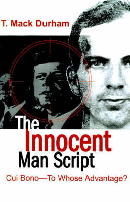 The Innocent Man Script: Cui Bono-To Whose Advantage? by T. Mack Durham