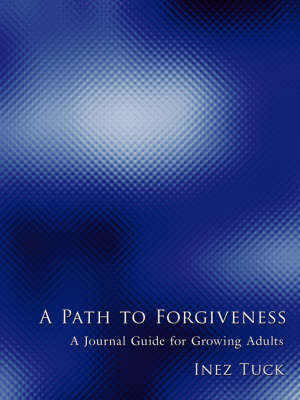 A Path to Forgiveness by Inez Tuck