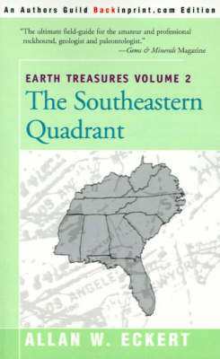 Earth Treasures, Vol. 2: Southeastern Quandrant: Alabama, Florida, Georgia, Kentucky, Mississippi, North Carolina, South Carolina, Tennessee, Virginia, and West Virginia by Allan W Eckert