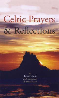 Celtic Prayers and Reflections by Jenny Child