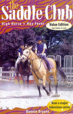 Saddle Club Bindup: High Horse / Hay Fever by Bonnie Bryant