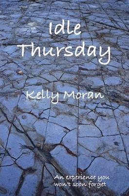 Idle Thursday by Kelly Moran