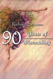 90 Years of Winemaking by Richard Schumm image