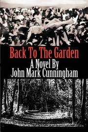 Back to the Garden by John Mark Cunningham image