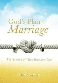 God's Plan for Marriage by Harry Simon
