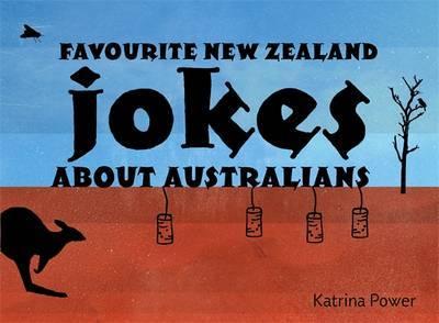 Favourite New Zealand Jokes About Australians by Katrina Power image