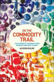 On the Commodity Trail by Alison Hulme