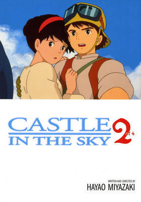 Castle In The Sky, Vol. 2 by Hayao Miyazaki