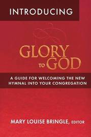 Introducing Glory to God by Mary Louise Bringle