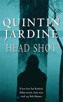 Head Shot (Bob Skinner series, Book 12) by Quintin Jardine image