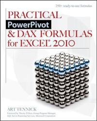 Practical PowerPivot & DAX Formulas for Excel 2010 by Art Tennick