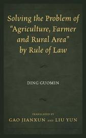 "Solving the Problem of ""Agriculture, Farmer, and Rural Area"" by Rule of Law by Ding Guomin image"