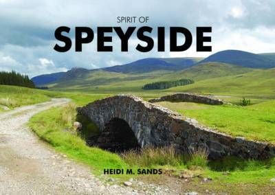 Spirit of Speyside by Heidi M. Sands