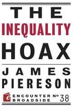 The Inequality Hoax by James Piereson