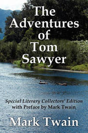 The Adventures of Tom Sawyer Special Literary Collectors Edition with a Preface by Mark Twain by Mark Twain )