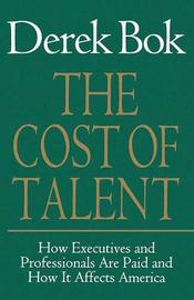 The Cost of Talent by Derek Bok