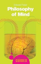 Philosophy of Mind by Edward Feser