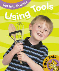 Get Into Science: Using Tools by Leon Read image