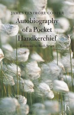 Autobiography of a Pocket Handkerchief by James , Fenimore Cooper image