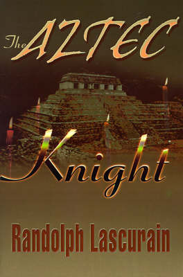 The Aztec Knight by Randolph E. Lascurain image