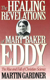The Healing Revelations of Mary Baker Eddy by Martin Gardner image