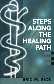 Steps Along the Healing Path by Eric M. Rice image