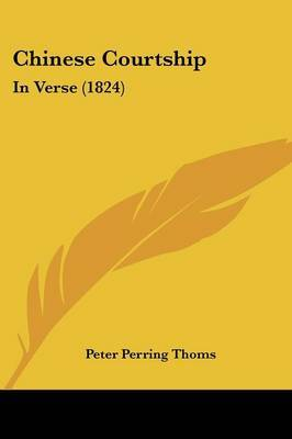 Chinese Courtship: In Verse (1824) by Peter Perring Thoms image