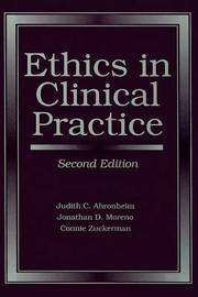 Ethics in Clinical Practice by Judith C. Ahronheim