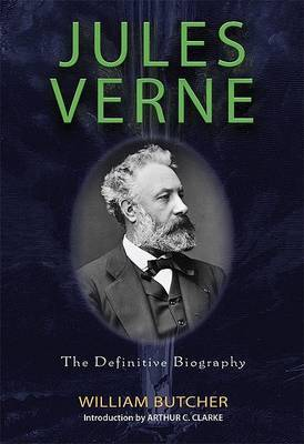 Jules Verne: The Definitive Biography by William Butcher
