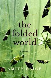 The Folded World by Amity Gaige image