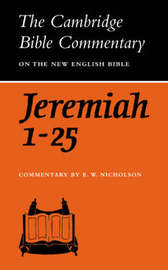 The Book of the Prophet Jeremiah, Chapters 1-25 by Ernest W. Nicholson