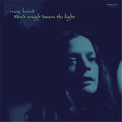 Don't Weigh Down The Light by Meg Baird