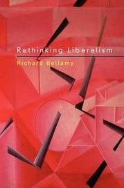 Rethinking Liberalism by Richard Bellamy image