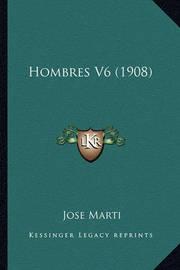 Hombres V6 (1908) by Jose Marti