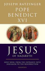 Jesus of Nazareth by Pope Emeritus Benedict XVI
