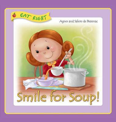 Smile for Soup by Agnes De Bezenac