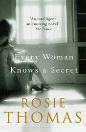 Every Woman Knows a Secret by Rosie Thomas image
