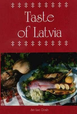 A Taste of Latvia by Siri Lise Doub image