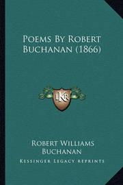 Poems by Robert Buchanan (1866) by Robert Williams Buchanan