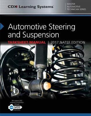 Automotive Steering And Suspension Tasksheet Manual by John Kershaw