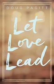 Let Love Lead by Doug Pagitt