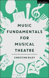 Music Fundamentals for Musical Theatre by Christine Riley